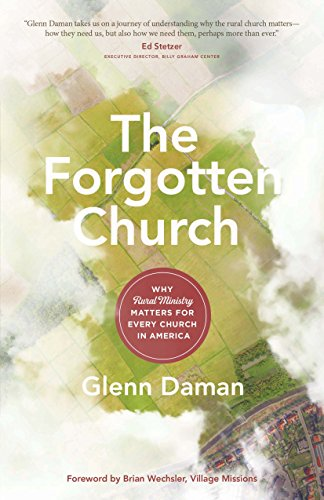 The Forgotten Church: Why Rural Ministry Matters for Every Church in America